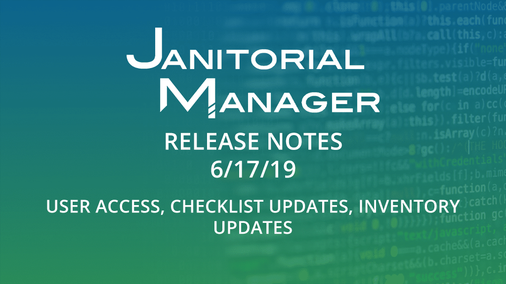 Janitorial Manager Release Notes 6/17/2019