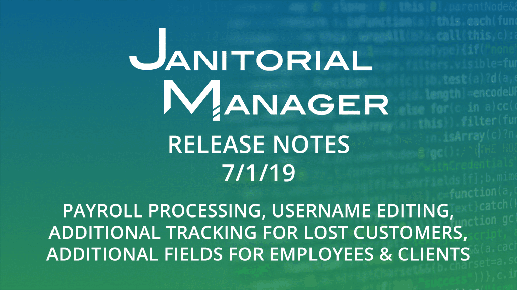 Janitorial Manager Release Notes 7/18/2019