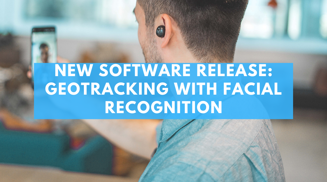 New Software Release Includes Geo-Tracking with Facial Recognition