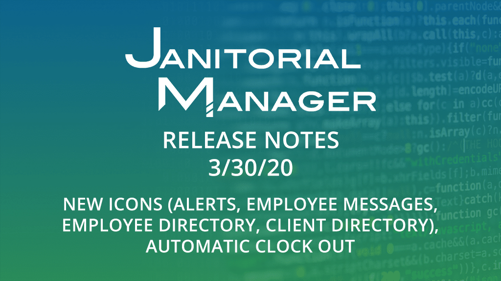 Janitorial Manager Release Notes 3/30/2020