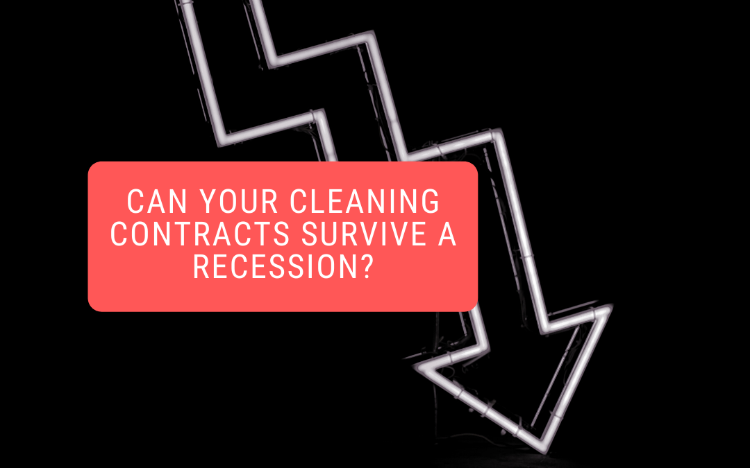Can Your Cleaning Contracts Survive a Recession?
