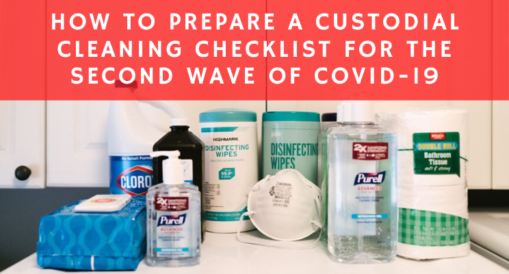 How to Prepare a Custodial Cleaning Checklist for the Second Wave of COVID-19