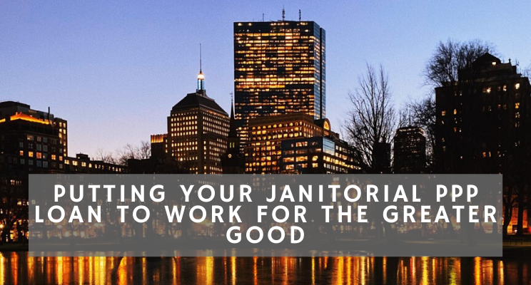 Putting Your Janitorial PPP Loan to Work For the Greater Good