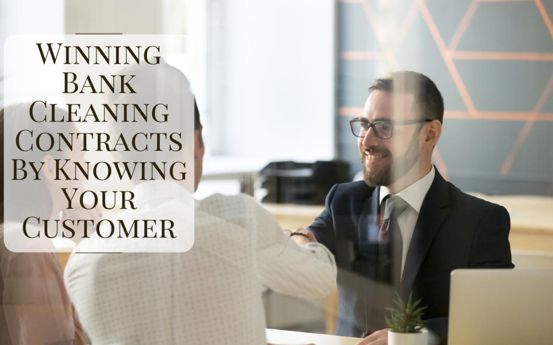 Winning Bank Cleaning Contracts By Knowing Your Customer
