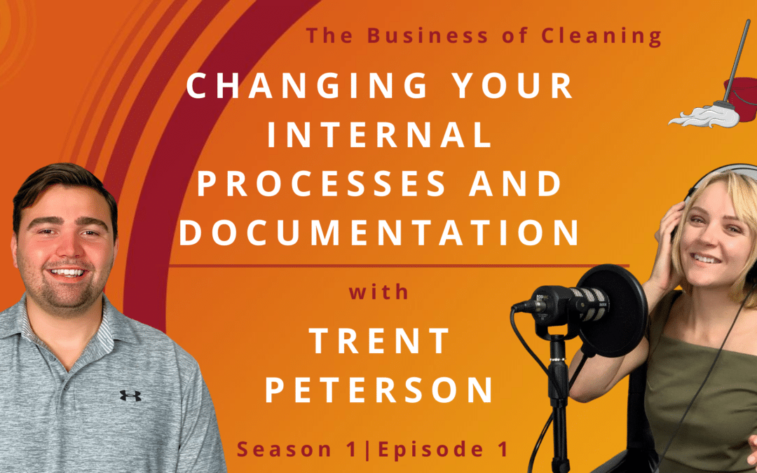 Changing Internal Processes and Documentation For Your Cleaning Operation