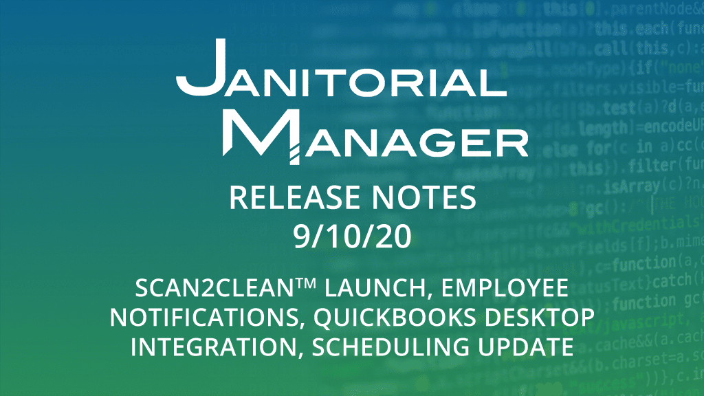 Janitorial Manager Release Notes 9/10/2020