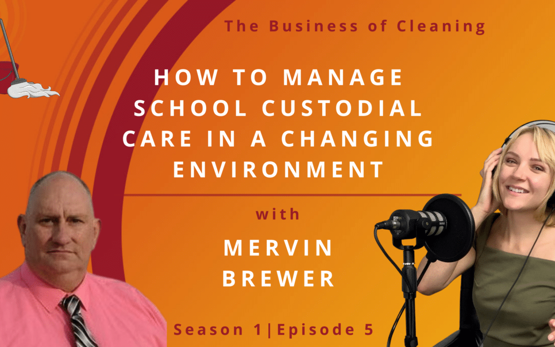 How To Manage School Custodial Care In A Changing Environment?