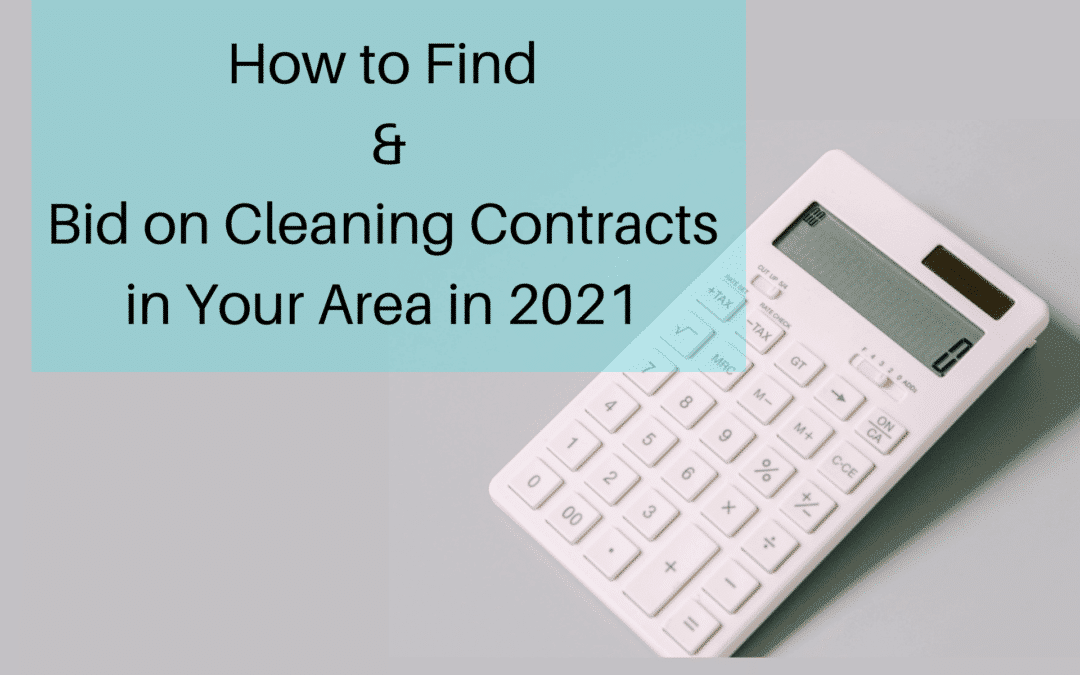 How to Find & Bid on Cleaning Contracts in your Area in 2021