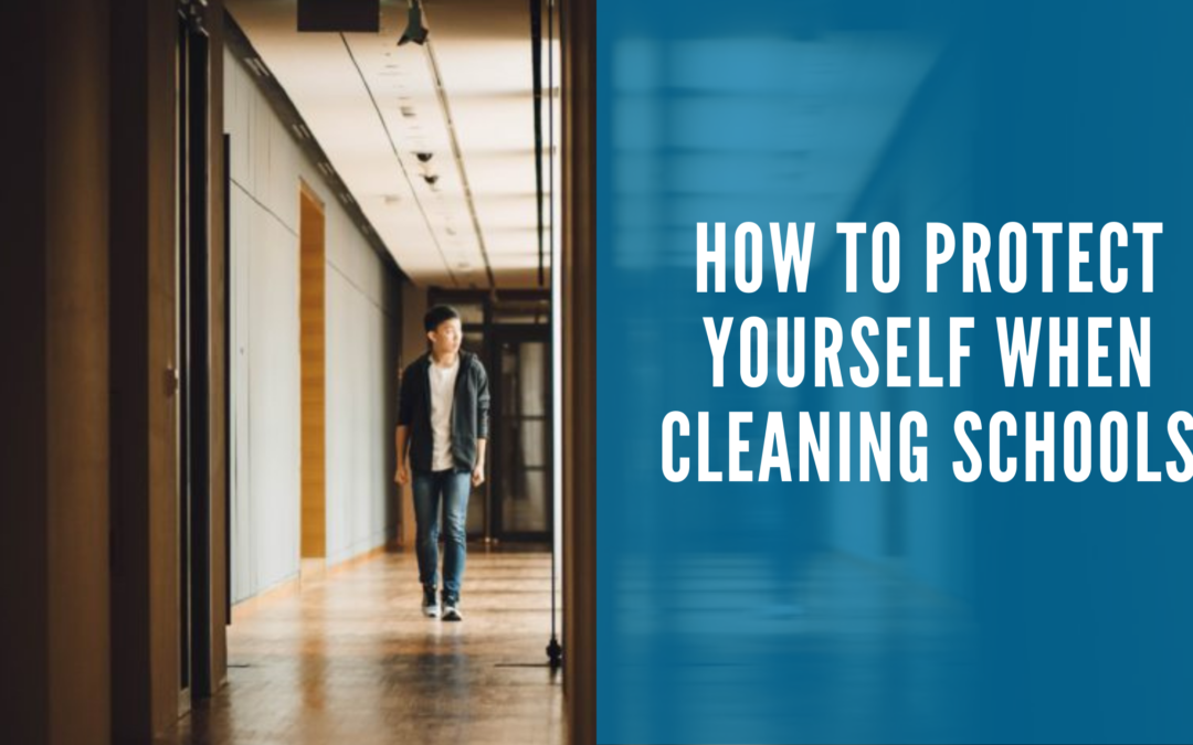 How to Protect Yourself When Cleaning Schools