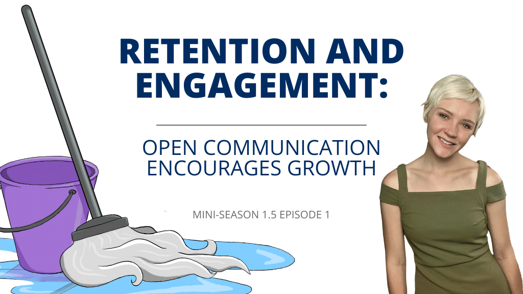 Retention and Engagement: Open Communication Encourages Growth