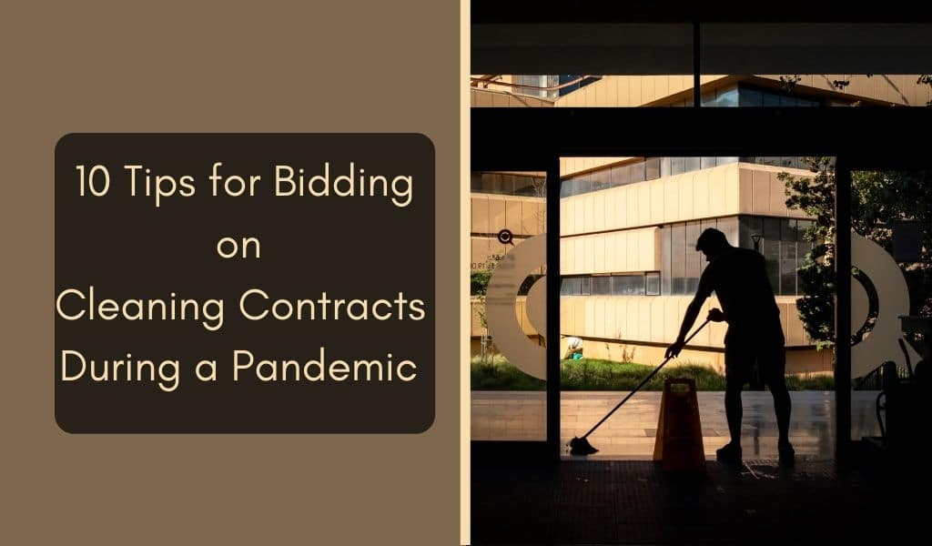 10 Tips for Bidding on Cleaning Contracts During a Pandemic