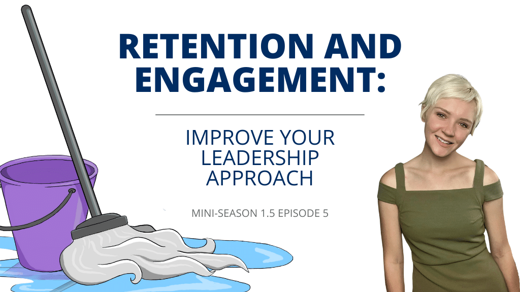 Retention and Engagement: Improve Your Leadership Approach