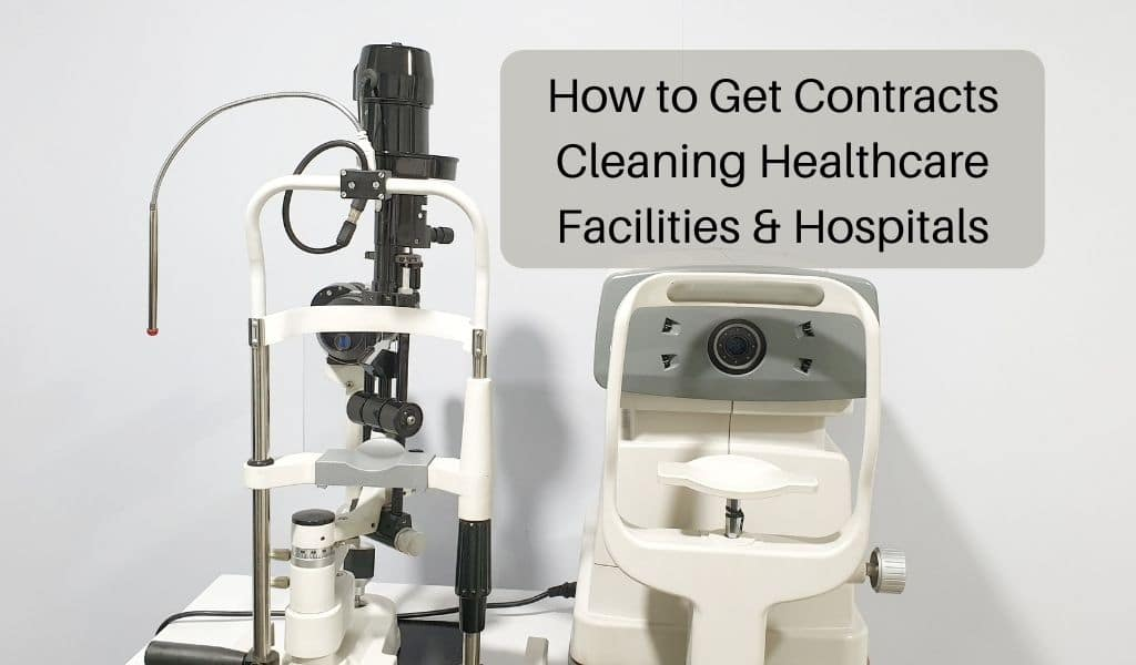 How to Get Contracts Cleaning Healthcare Facilities & Hospitals