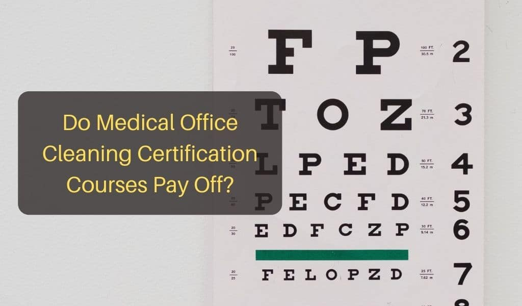 Do Medical Office Cleaning Certification Courses Pay Off?