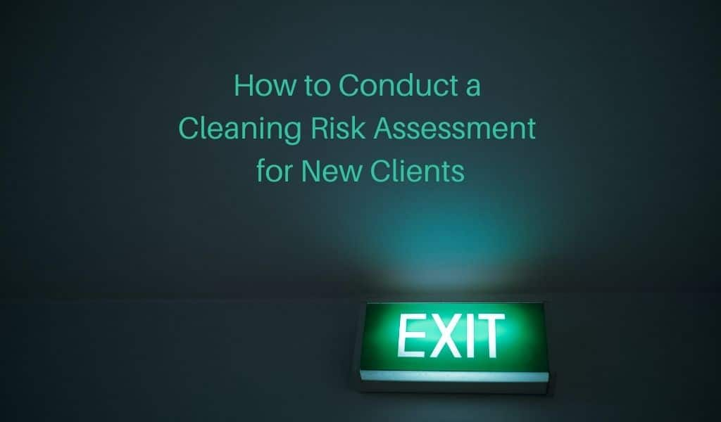 How to Conduct a Cleaning Risk Assessment for New Clients