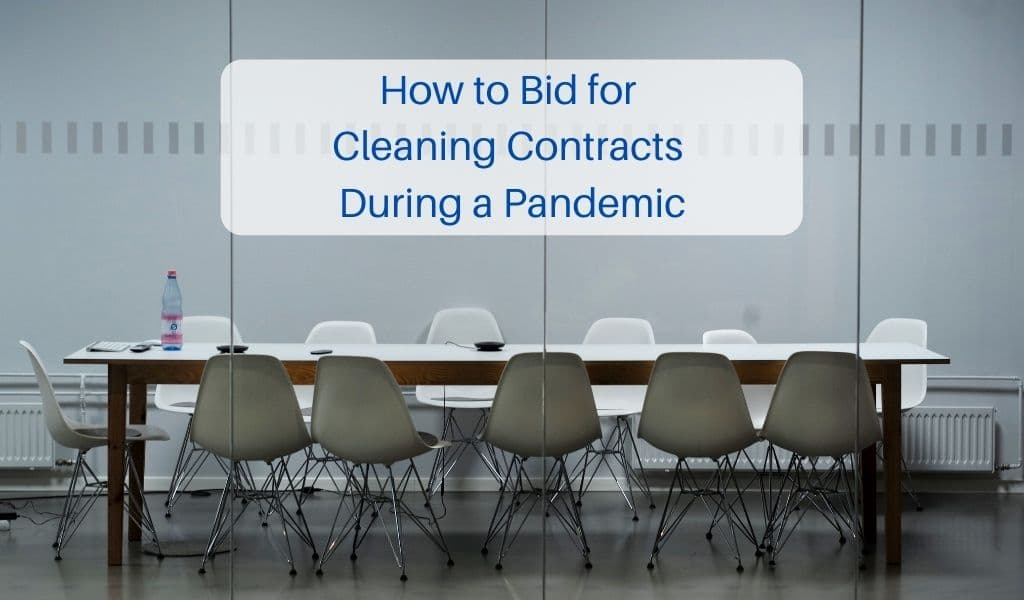 How to Bid for Cleaning Contracts During a Pandemic