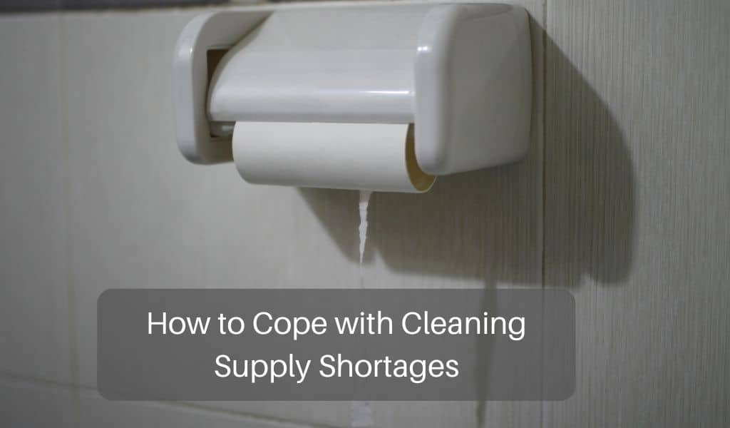 How to Cope with Cleaning Supply Shortages