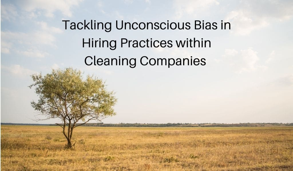 Tackling Unconscious Bias in Hiring Practices within Cleaning Companies
