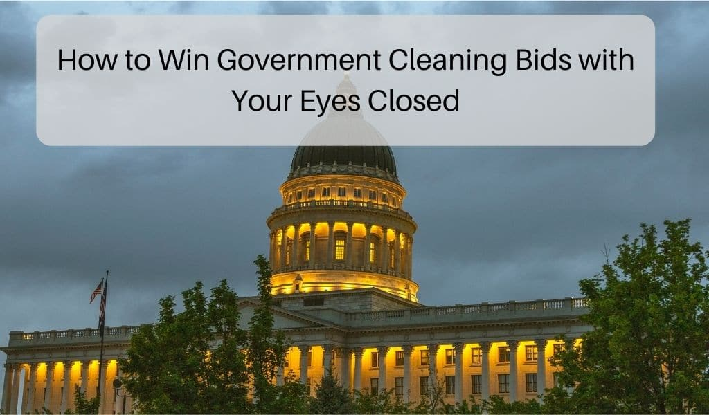 How to Win Government Cleaning Bids with Your Eyes Closed
