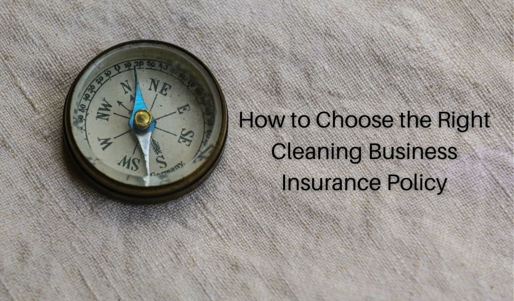 How to Choose the Right Cleaning Business Insurance Policy