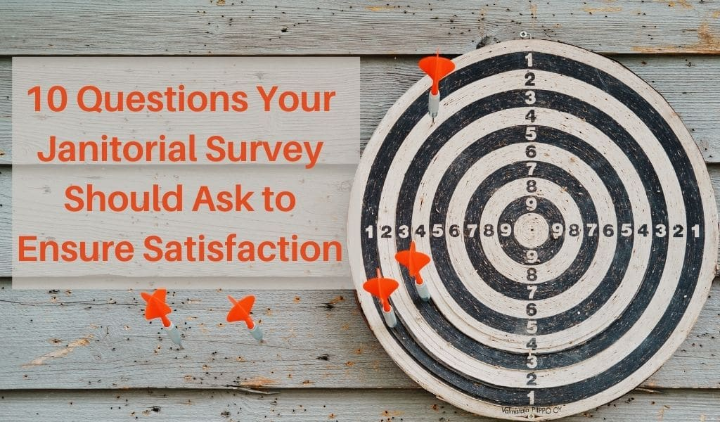 10 Questions Your Janitorial Survey Should Ask to Ensure Satisfaction