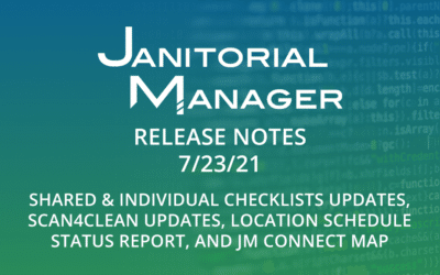Janitorial Manager Release Notes 7/23/2021