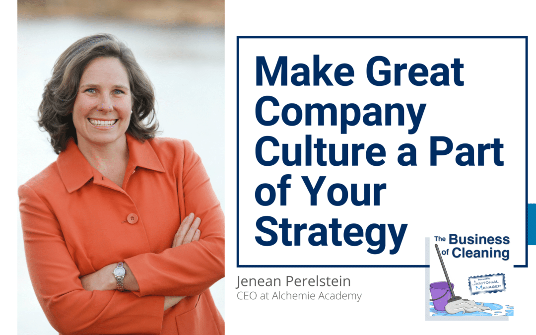 Make Great Company Culture a Part of Your Strategy with Jenean Perelstein