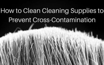 How to Clean Cleaning Supplies to Prevent Cross-Contamination