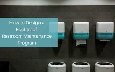 How to Design a Foolproof Restroom Maintenance Program