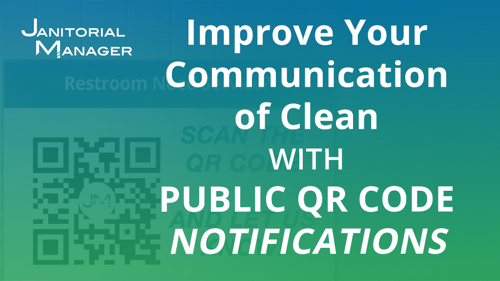 Improve Your Communication of Clean with Public QR Code Notifications