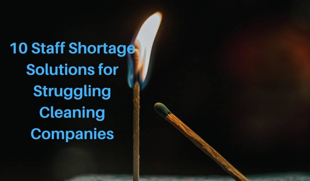 10 Staff Shortage Solutions for Struggling Cleaning Companies