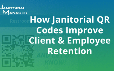 How Janitorial QR Codes Improve Client and Employee Retention