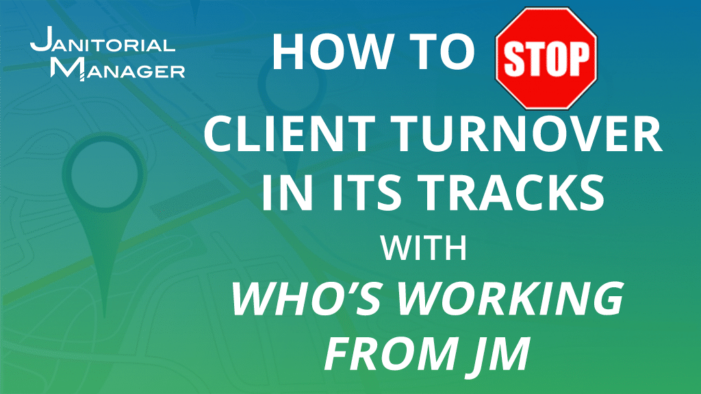 How to Stop Client Turnover In Its Tracks With Who's Working from JM