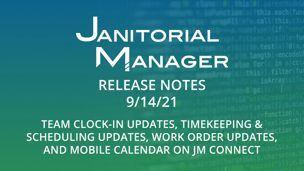 Janitorial Manager Release Notes 9/14/2021